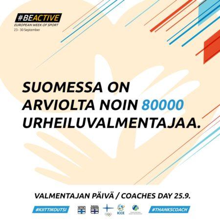 #BeActive European week of sport 23 -30 September  Suomessa on arviolta noin 80 000 urheiluvalmentajaa.  Valmentajan päivä / Coaches day 25.9. #KiittiKoutsi #ThanksCoach