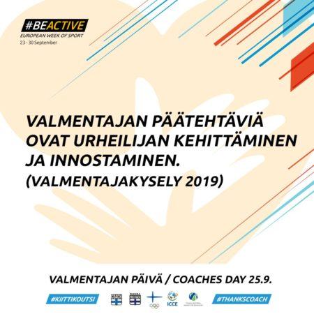#BeActive European week of sport 23 -30 September  Valmentajan päätehtäviä ovat urheilijan kehittäminen ja innostaminen.  (Valmentajakysely 2019)  Valmentajan päivä / Coaches day 25.9. #KiittiKoutsi #ThanksCoach